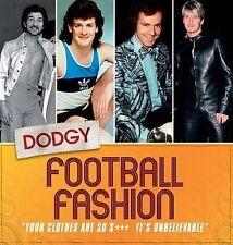 Dodgy Football Fashion by James Cleary (Hardback, 2010)