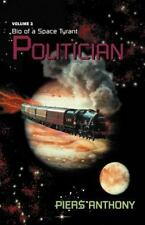 Bio of a Space Tyrant: Politician Vol. 3 by Piers Anthony (2000, Paperback)
