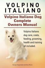 Volpino Italiano Volpino Italiano Dog Complete Owners Manual Volpino Ital.