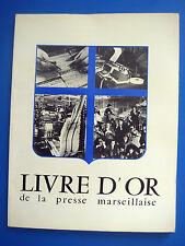 LE LIVRE D'OR DE LA PRESSE MARSEILLAISE - 1970 - PUB RICARD