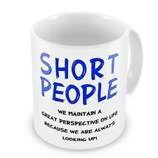 Short People We Maintain A Great Perspective Novelty Gift Mug