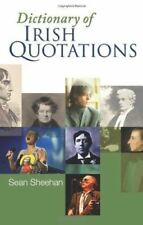 Very Good, Dictionary Of Irish Quotations, Sean Sheehan, Paperback
