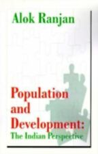Population and Development : The Indian Perspective by Alok Ranjan (1999,...