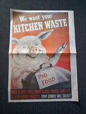 WW2 INFORMATION POSTER-WE WANT YOUR KITCHEN WASTE PIG FOOD by GILROY.