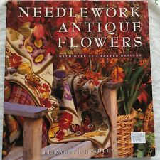 NEEDLEWORK ANTIQUE FLOWERS: WITH OVER 25 CHARTED DESIGNS By E. Bradley