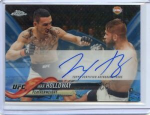 2018 Topps UFC Chrome MAX HOLLOWAY Blue Wave Refractor Auto Autograph #/75
