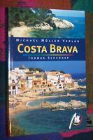 COSTA BRAVA mit Barcelona - Girona Figueres ... # MICHAEL MÜLLER Verlag