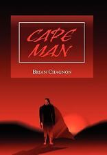 Cape Man by Brian Chagnon (2003, Hardcover)