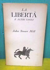 Stuart Mill - La libertà e altri saggi - Classici della politica Bompiani 1946