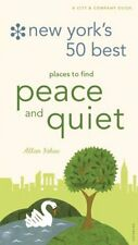 New Yorks 50 Best Places to Find Peace & Quiet, 5th Edition by Allan Ishac
