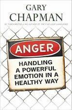 Anger : Handling a Powerful Emotion in a Healthy Way by Gary D. Chapman * NEW
