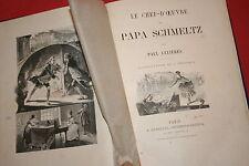 LE CHEF D'OEUVRE DE PAPA SCHMELTZ par PAUL CELIERES  ILLUSTRATIONS J. GEOFFROY