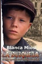 La Búsqueda : El niño Que Se Enfrentó a Los Nazis by Blanca Miosi (2012,...