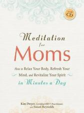 Meditation for Moms with CD: How to Relax Your Body, Refresh Your Mind, and Revi