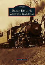 Black River & Western Railroad [Images of Rail] [NJ] [Arcadia Publishing]