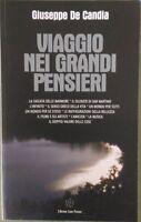 Viaggio nei grandi pensieri - Giuseppe De Candia,  2008,  L'Autore Libri Firenze