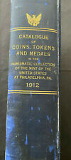 CATALOGUE OF COINS TOKENS MEDALS COLLECTION IN PHILADELPHIA MINT 1912 634pgs,