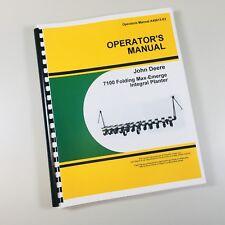 OPERATORS MANUAL FOR JOHN DEERE 7100 FOLDING MAX-EMERGE INTEGRAL PLANTER OWNERS