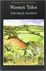 Wessex Tales (Wordsworth Classics) New Paperback Book Thomas Hardy