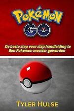 Pokemon Go: de Beste Gids Om Een Pokemon Meester (Tips, Trucs, Walkthrough,...