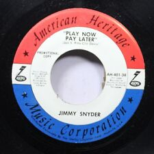 Country Promo 45 Jimmy Snyder - Play Now Pay Later / Candy In The Windows On Ame