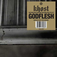 KHOST [Deconstructed and Reconstructed by] GODFLESH Needles into the Ground CD