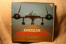 American Military Aircraft : An Illustrated Guide Bill Gunston HCDJ VGC