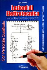 LEZIONI DI ELETTROTECNICA Corso con 45 Lezioni teoriche e descrizioni pratiche