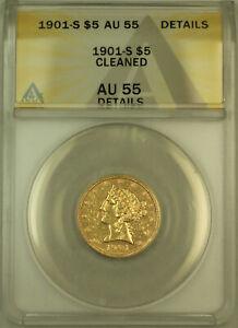 1901-S Liberty $5 Half Eagle Gold Coin ANACS AU-55 Details