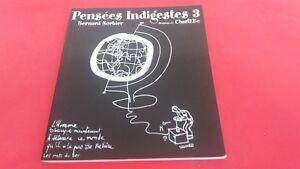 Pensées Indigestes 3 - Bernard Sorbier & Charlelie (dédicacé)