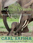 NEW Beyond Words: What Animals Think and Feel by Carl Safina