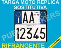 TARGA MOTO REPLICA SOSTITUTIVA IN ALLUMINIO NO ADESIVI TOP RESISTENZA 24 ORE