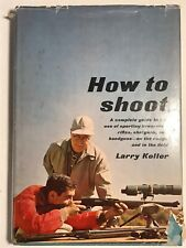 How To Shoot A Complete Guide to the Use of Sporting Rifles Koller 1st Ed Signed