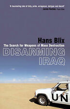 Disarming Iraq: The Search for Weapons of Mass Destruction, New, Blix, Hans Book