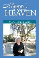 Mama's Teardrops from Heaven by Marie Louise Sisak (2013, Paperback)