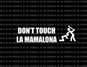 Don't Touch La Mamalona Truck Decal Sticker Takuache Trokiando