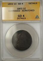 1802 Large Cent 1c Coin ANACS GD 4 Details Corroded-Scratched (B)