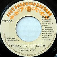 QUE SUNRYSE 45 Friday the Thirteenth JUST SUNSHINE RECORDS Soul #B367