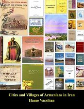 Cities and Villages of Armenians in Iran Annotated Bibliography Hamo Vassilian