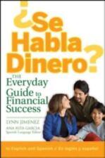 Se Habla Dinero: The Everyday Guide To Financial Success/La Guia Diaria Para el