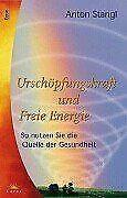 Urschöpfungskraft und Freie Energie. So nutzen Sie die Q... | Buch | Zustand gut