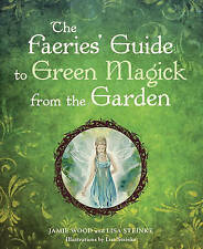 NEW The Faerie's Guide to Green Magick from the Garden by Jamie Wood