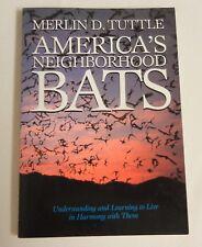 America's Neighborhood Bats:  by Merlin D. Tuttle - 1988