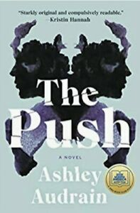 The Push; A Novel by Ashley Audrain (2021 New Hardcover)