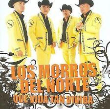 Los Morros Del Norte : Que Vida Tan Vivida CD
