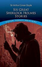 Dover Thrift Editions: Six Great Sherlock Holmes Stories by Arthur Conan Doyle (