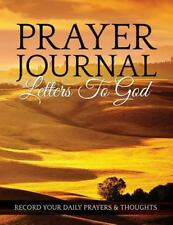 Prayer Journal: Letters to God : Record Your Daily Prayers and Thoughts by...