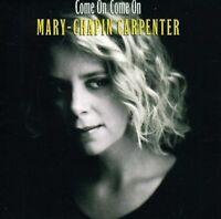 Mary Chapin Carpenter, Mary-Chapin Carpenter - Come on Come on [New CD]