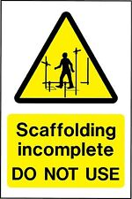 Construction site  'Scaffolding Incomplete  Do not use ' Pack of TWO tough signs