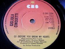 "GIGLIOLA CINQUETTI - GO (BEFORE YOU BREAK MY HEART)     7"" VINYL"